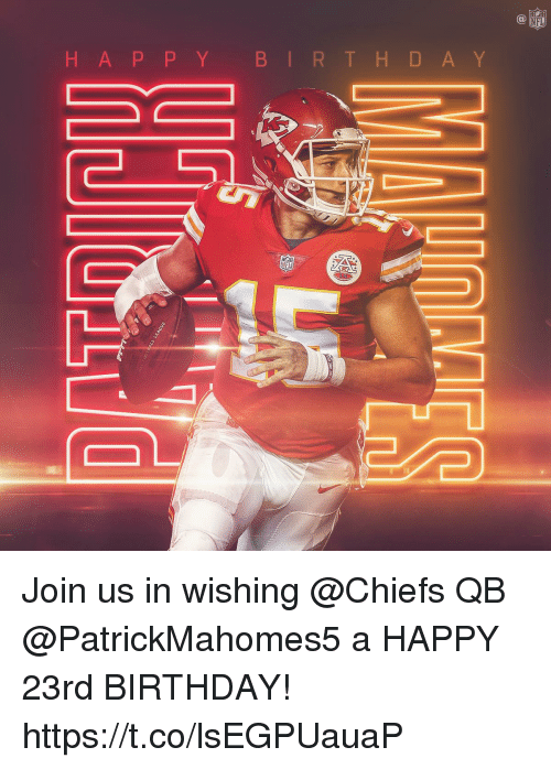 Birthday, Memes, and Nfl: C@  NFL  H A P P YB IR T H D A Y  NFL  TU Join us in wishing @Chiefs QB @PatrickMahomes5 a HAPPY 23rd BIRTHDAY! https://t.co/lsEGPUauaP
