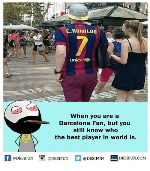 Barcelona, Memes, and Best: C RONALDO  unicef3  When you are a  Barcelona Fan, but you  still know who  the best player in world is.  困  @DESIFUN@DESIFUN  @DESIFUN-DESIFUN.COM