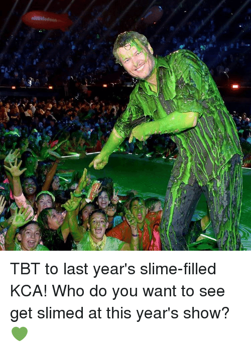 Memes, Tbt, and 🤖: C TBT to last year's slime-filled KCA! Who do you want to see get slimed at this year's show? 💚