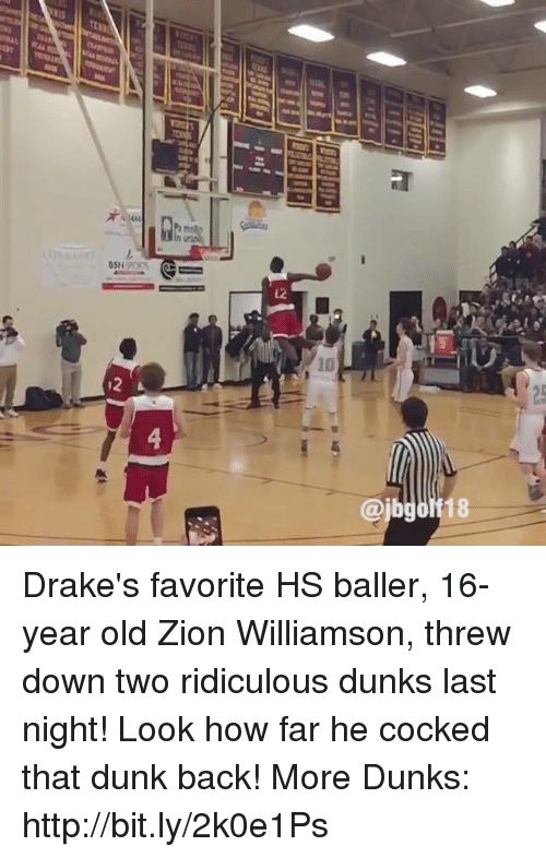 Dunk, Memes, and F1: C3LI  asia  ash 49C9%  l2  :2  f1  8 Drake's favorite HS baller, 16-year old Zion Williamson, threw down two ridiculous dunks last night! Look how far he cocked that dunk back!  More Dunks: http://bit.ly/2k0e1Ps