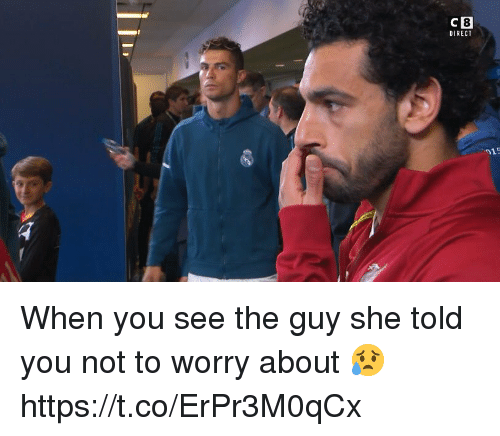 Soccer, She, and You: C8  DIRECT  015 When you see the guy she told you not to worry about 😥 https://t.co/ErPr3M0qCx