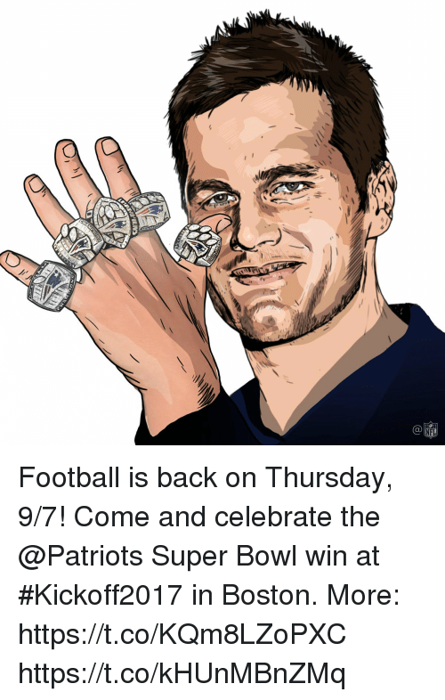 Football, Memes, and Patriotic: Ca Football is back on Thursday, 9/7! Come and celebrate the @Patriots Super Bowl win at #Kickoff2017 in Boston.  More: https://t.co/KQm8LZoPXC https://t.co/kHUnMBnZMq