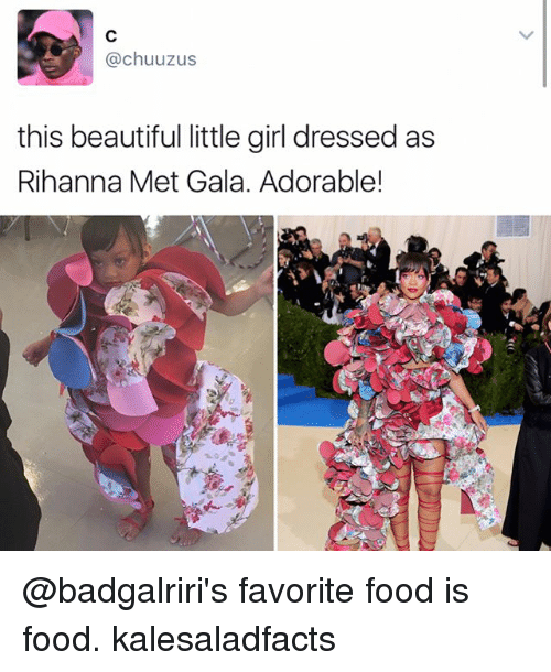 Beautiful, Food, and Memes: Cachuuzus  this beautiful little girl dressedas  Rihanna Met Gala. Adorable! @badgalriri's favorite food is food. kalesaladfacts