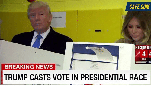 Nigs: CAFE COM  DANO PARTY  ELECTION NIG  4 4  HRS  BREAKING NEWS  TRUMP CASTS VOTE IN PRESIDENTIAL RACE
