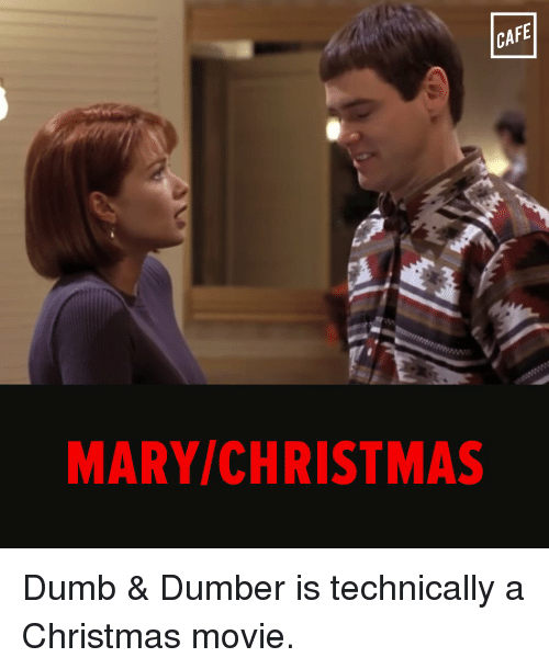 CAFE MARY CHRISTMAS Dumb & Dumber Is Technically a Christmas Movie ...