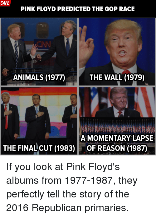cafe pink floyd predicted the gop race the wall 1979 11378003 🔥 25 best memes about pink floyd albums pink floyd albums memes