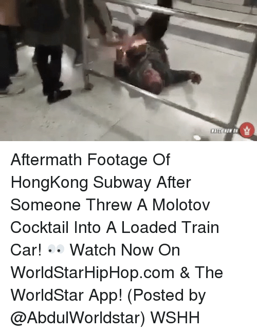 Memes, Subway, and Worldstar: Cai.  WATERNEWUK  춈 Aftermath Footage Of HongKong Subway After Someone Threw A Molotov Cocktail Into A Loaded Train Car! 👀 Watch Now On WorldStarHipHop.com & The WorldStar App! (Posted by @AbdulWorldstar) WSHH
