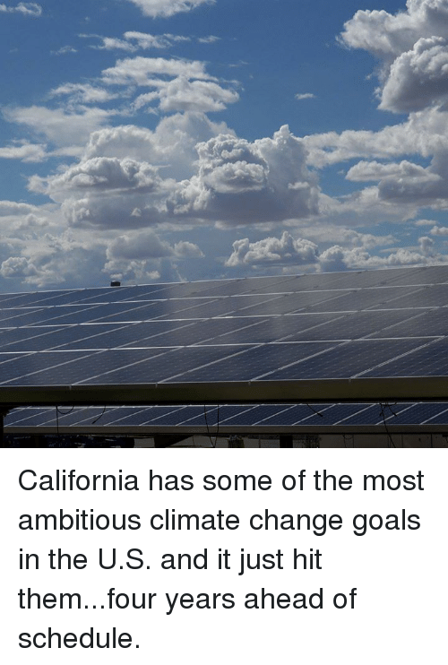 Goals, Memes, and California: California has some of the most ambitious climate change goals in the U.S. and it just hit them...four years ahead of schedule.