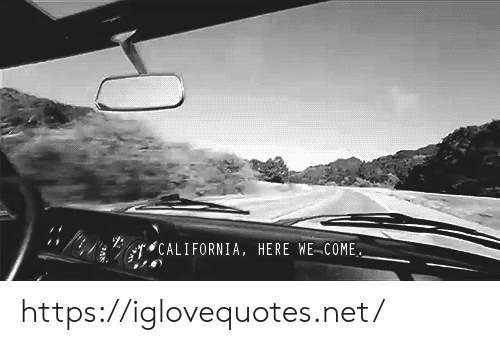 California: CALIFORNIA, HERE WE COME https://iglovequotes.net/