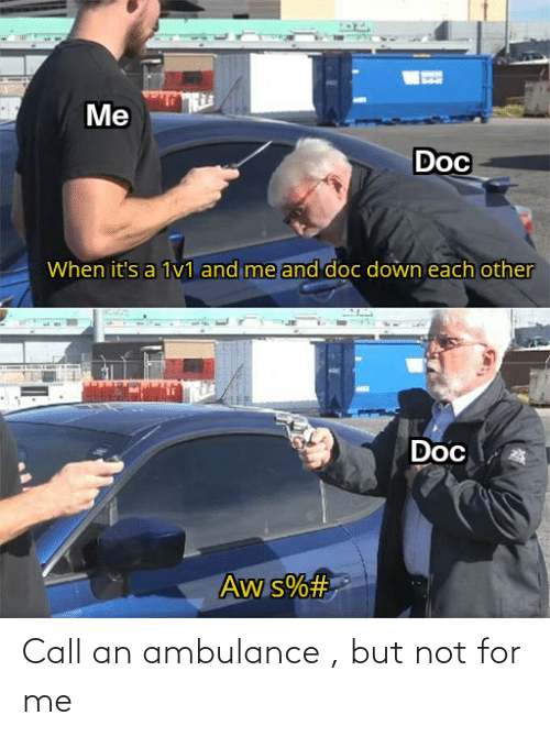 25 Best Memes About Call An Ambulance Call An Ambulance Memes Post your templates or request one instead!. call an ambulance memes