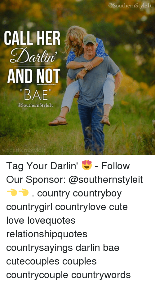 CALL HER Dahlin AND NOT BAE a SouthernStylelt ...