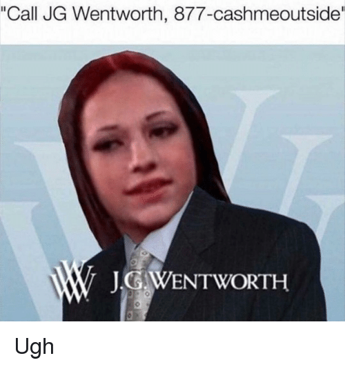 Wentworth, and Jg Wentworth: quot;Call JG Wentworth, 877cashmeoutside JG