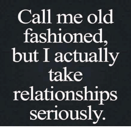 🤖: Call me old  fashioned,  but I actually  take  relationships  seriously.