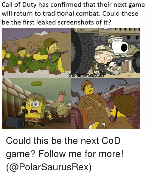 Memes, Call of Duty, and 🤖: Call of Duty has confirmed that their next game  will return to traditional combat. Could these  be the first leaked screenshots of it? Could this be the next CoD game? Follow me for more! (@PolarSaurusRex)
