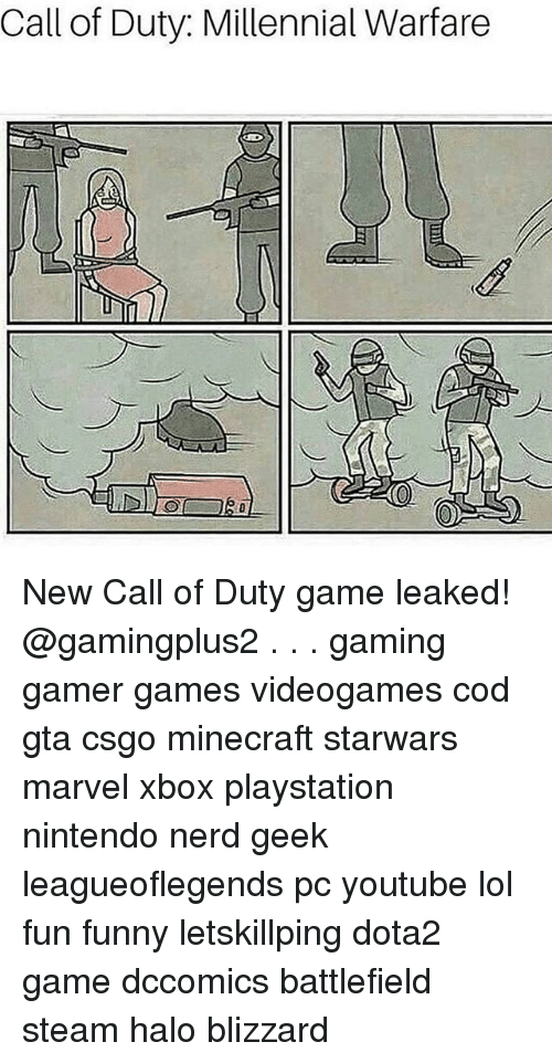 Funny, Halo, and Lol: Call of Duty: Millennial Warfare New Call of Duty game leaked! @gamingplus2 . . . gaming gamer games videogames cod gta csgo minecraft starwars marvel xbox playstation nintendo nerd geek leagueoflegends pc youtube lol fun funny letskillping dota2 game dccomics battlefield steam halo blizzard