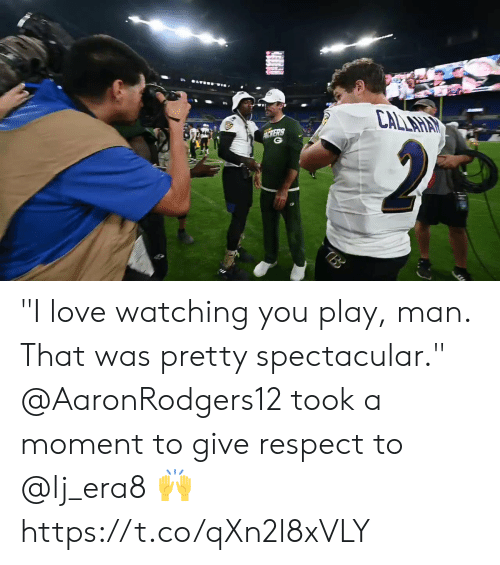 """watching you: CALLAHAY  MERS  2  TBB """"I love watching you play, man. That was pretty spectacular.""""   @AaronRodgers12 took a moment to give respect to @lj_era8 🙌 https://t.co/qXn2l8xVLY"""