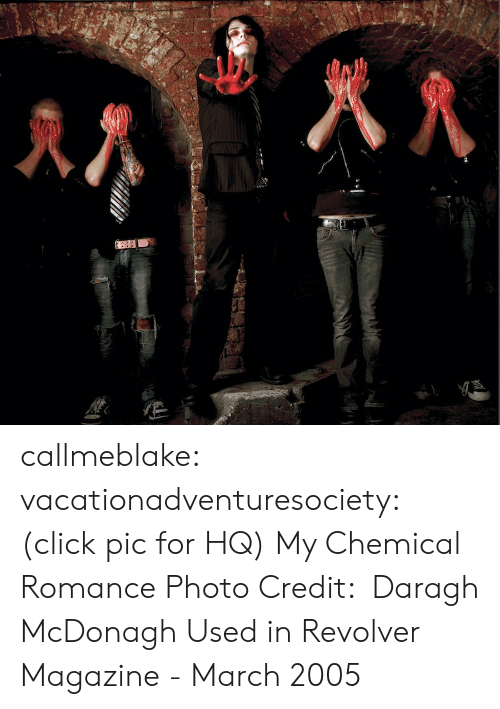 Scan: callmeblake:  vacationadventuresociety: (click pic for HQ) My Chemical Romance Photo Credit: Daragh McDonagh  Used in Revolver Magazine - March 2005