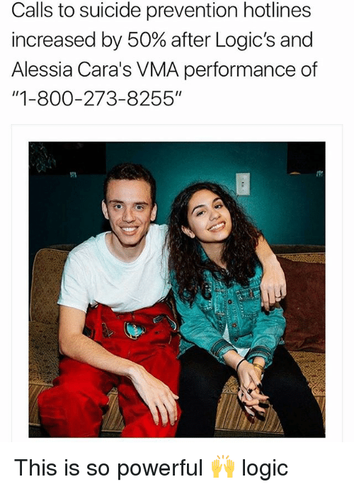 "Logic, Memes, and Suicide: Calls to suicide prevention hotlines  increased by 50% after Logic's and  Alessia Cara's VMA performance of  ""1-800-273-8255"" This is so powerful 🙌 logic"