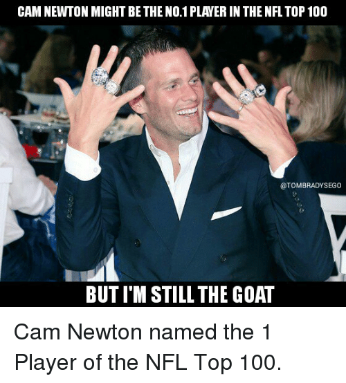 Cam Newton, Nfl, and Tom Brady: CAM NEWTON MIGHT BE THE NO.1 PLANERIN THE NFL TOP100  @TOM BRADY SEGO  BUT ITM STILL THE GOAT Cam Newton named the 1 Player of the NFL Top 100.