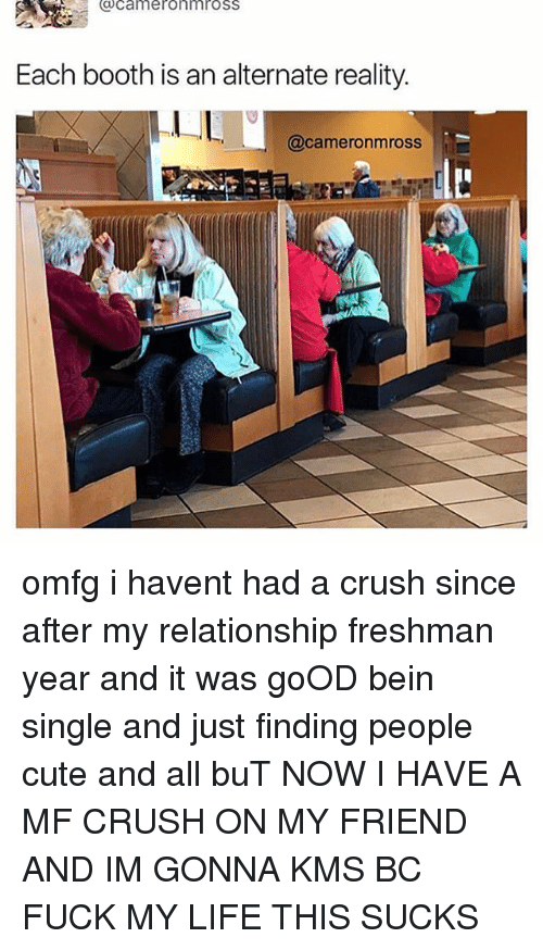 Crush, Cute, and Life: Cameron mross  Each booth is an alternate reality.  LL  (acameronmross omfg i havent had a crush since after my relationship freshman year and it was goOD bein single and just finding people cute and all buT NOW I HAVE A MF CRUSH ON MY FRIEND AND IM GONNA KMS BC FUCK MY LIFE THIS SUCKS