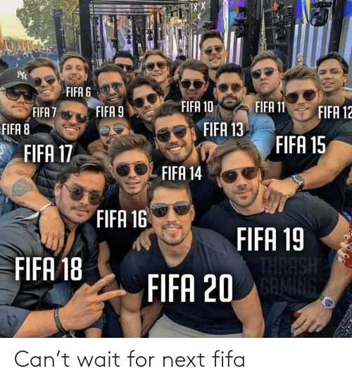 fifa: Can't wait for next fifa