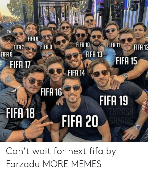 fifa: Can't wait for next fifa by Farzadu MORE MEMES