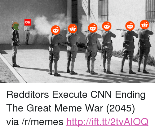 "meme war: CAN <p>Redditors Execute CNN Ending The Great Meme War (2045) via /r/memes <a href=""http://ift.tt/2tvAIOQ"">http://ift.tt/2tvAIOQ</a></p>"