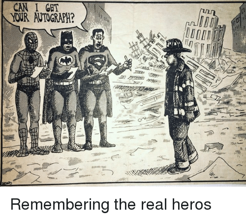 autograph: CAN I GET  YOUR AUTOGRAPH? Remembering the real heros