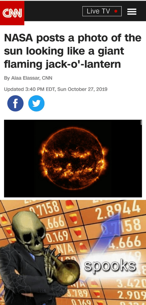 cnn.com: CAN  Live TV  NASA posts a photo of the  sun looking like a giant  flaming jack-o'-lantern  By Alaa Elassar, CNN  Updated 3:40 PM EDT, Sun October 27, 2019  f  69992.8944  2.7158  4.666  .7158  0.169  AIA  spooks  A  3.789  0.169  3.420  2.909  10