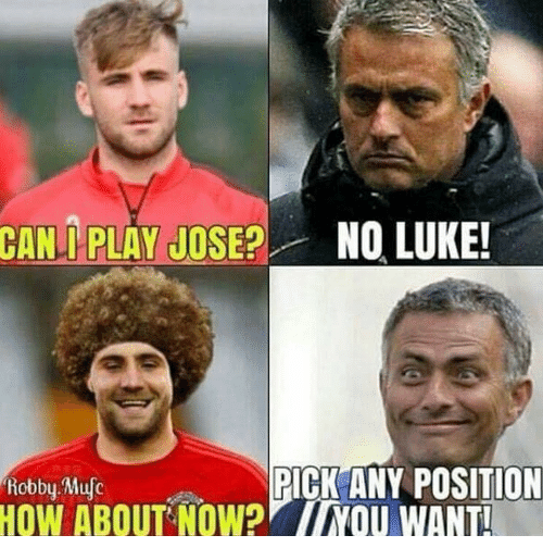 Robby: CAN PLAY JOSE?NO LUKE!  PICK ANY POSITION  Robby Mufc  HOW ABOUT..NOW?厂//NOU WANTI