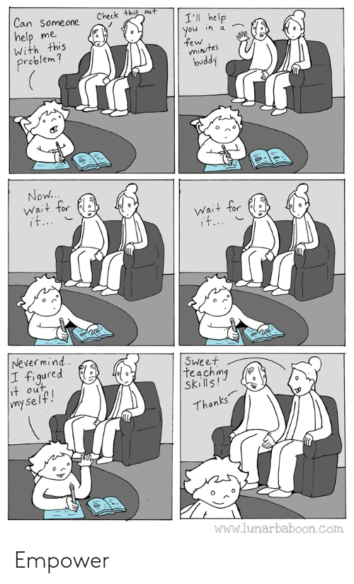 Lunarbaboon: Can Someone  Check this out  I'll help  You in a  few  mintes  buddy  help  With this  me  Problem?  Now..  Wait for  it...  Wait for  it...  Nevermind  |1 figured  it out  |my se lf!  Sweet  teaching  Skills!  Thanks  www.lunarbaboon.com Empower
