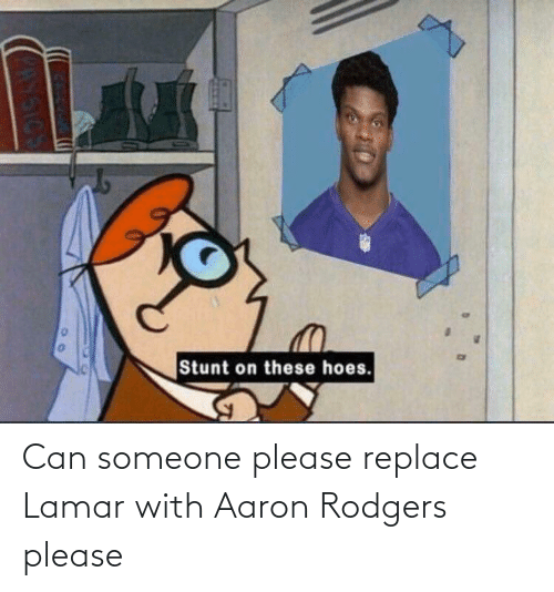 Aaron Rodgers: Can someone please replace Lamar with Aaron Rodgers please