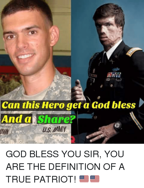 God, Memes, and True: Can this Hero get a God bless  And a Share?  US ARMY GOD BLESS YOU SIR, YOU ARE THE DEFINITION OF A TRUE PATRIOT! 🇺🇸️🇺🇸️