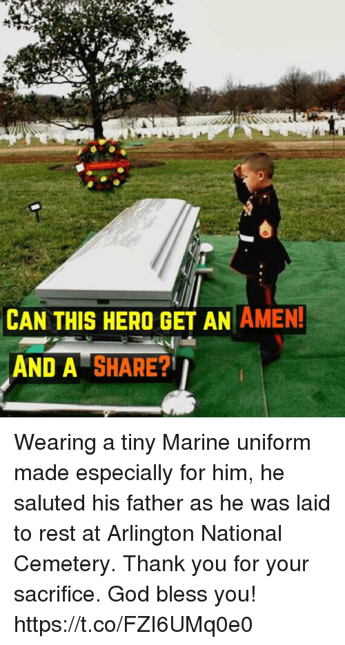 God, Memes, and Thank You: CAN THIS HERO GET AN AMEN!  AND A SHARE? Wearing a tiny Marine uniform made especially for him, he saluted his father as he was laid to rest at Arlington National Cemetery. Thank you for your sacrifice. God bless you! https://t.co/FZI6UMq0e0