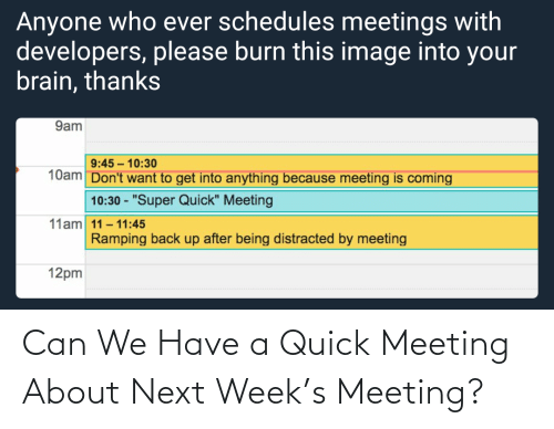 Quick Meeting: Can We Have a Quick Meeting About Next Week's Meeting?