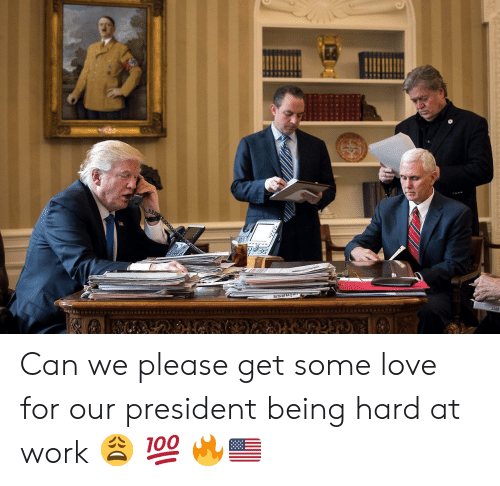 Hard At Work: Can we please get some love for our president being hard at work 😩 💯 🔥🇺🇸