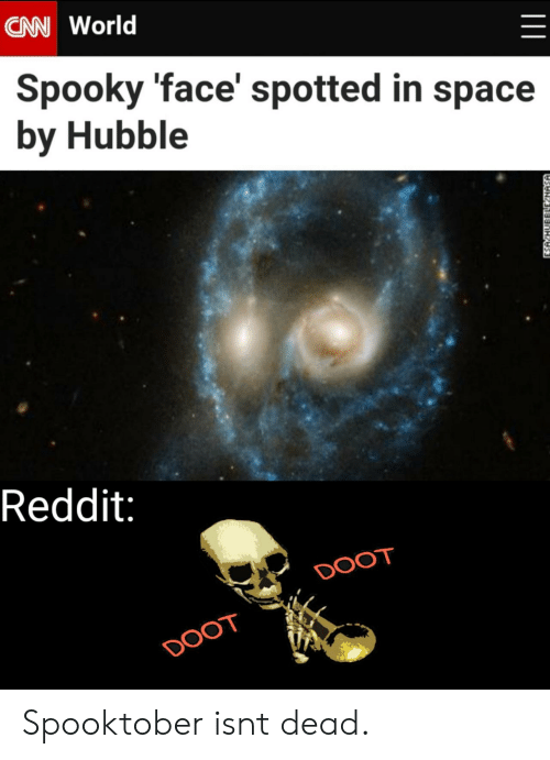 doot: CAN World  Spooky 'face' spotted in space  by Hubble  Reddit:  DOOT  DOOT  ESA HUBBLLE NASA Spooktober isnt dead.