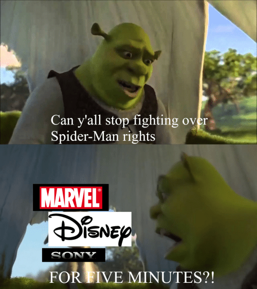 Fighting Over: Can y'all stop fighting over  Spider-Man rights  MARVEL  DiSNEP  SONY  FOR FIVE MINUTES?!
