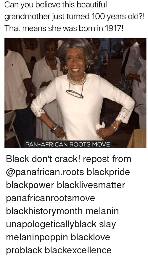 Blackpower: Can you believe this beautiful  grandmother just turned 100 years old?!  That means she was born in 1917!  PAN-AFRICAN ROOTS MOVE Black don't crack! repost from @panafrican.roots blackpride blackpower blacklivesmatter panafricanrootsmove blackhistorymonth melanin unapologeticallyblack slay melaninpoppin blacklove problack blackexcellence