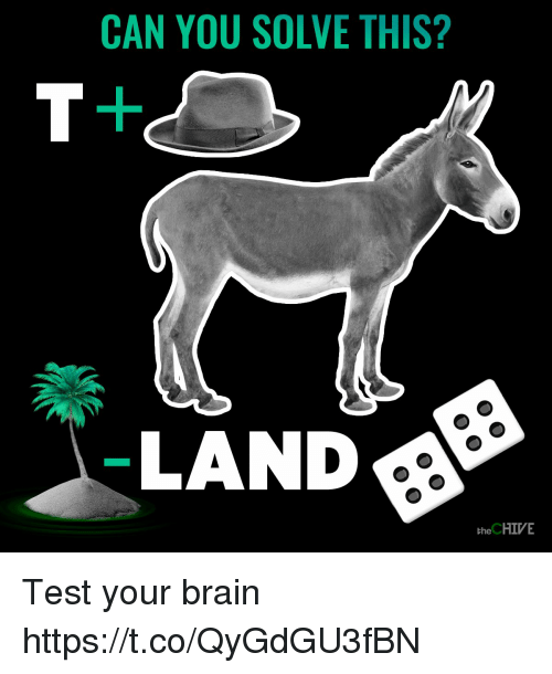 the chives: CAN YOU SOLVE THIS?  LAND  the CHIVE Test your brain https://t.co/QyGdGU3fBN