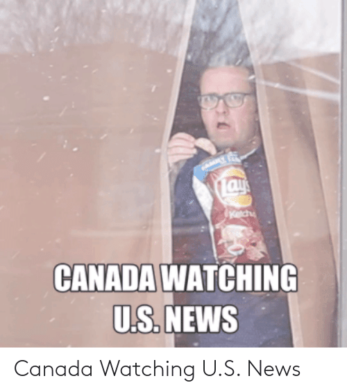 News: Canada Watching U.S. News