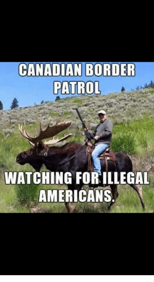 Canadian Border Patrol: CANADIAN BORDER  PATROL  WATCHING FOR ILLEGAL  AMERICANS