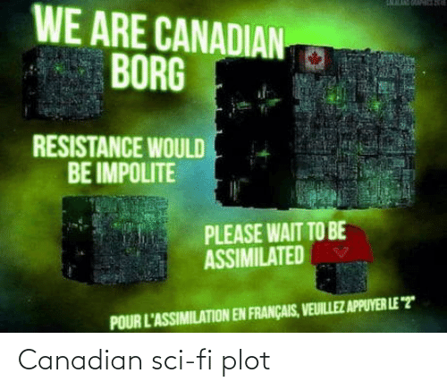 sci: Canadian sci-fi plot