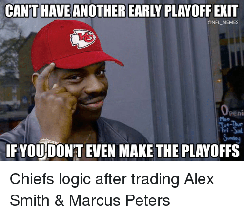 Alex Smith: CANT HAVE ANOTHER EARLY PLAYOFF EXIT  @NFL MEMES  peni  Mon  ri  IFYOUDON'T EVEN MAKE THE PLAYOFFS Chiefs logic after trading Alex Smith & Marcus Peters