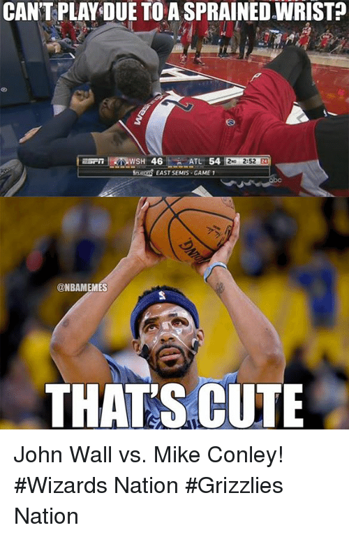 mike conley: CANT PLAY DUE TO A SPRAINED WRIST?  54  ATL  2:52  EAST SEMIS GAME 1  @NBAMEMES  THATS CUTE John Wall vs. Mike Conley!  #Wizards Nation #Grizzlies Nation