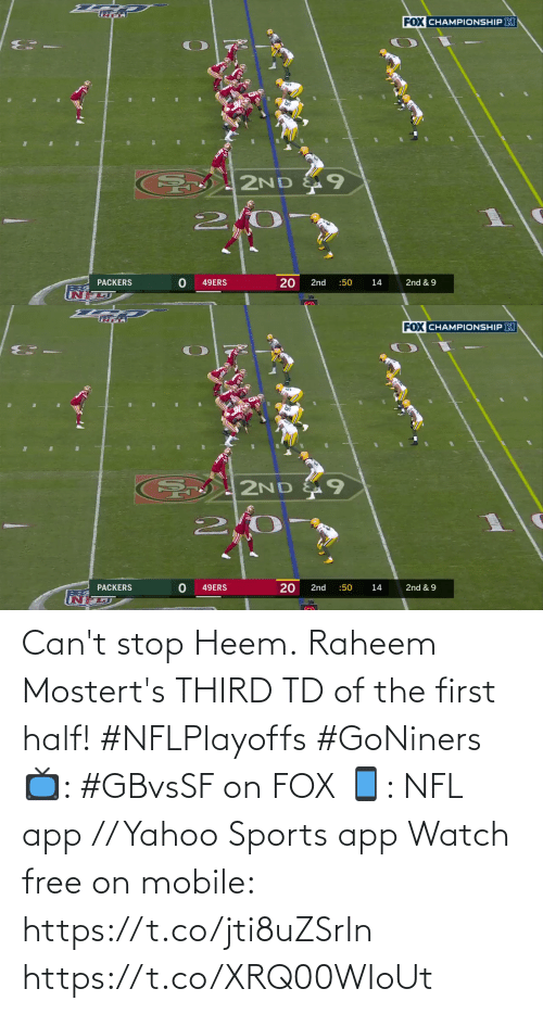 Mobile: Can't stop Heem.  Raheem Mostert's THIRD TD of the first half! #NFLPlayoffs #GoNiners  📺: #GBvsSF on FOX 📱: NFL app // Yahoo Sports app Watch free on mobile: https://t.co/jti8uZSrIn https://t.co/XRQ00WIoUt