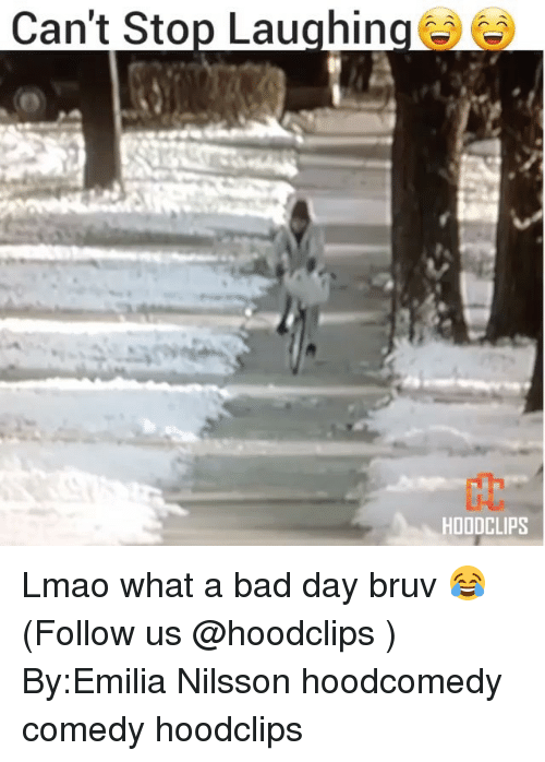 Funny, Emilia, and  Can't Stop: Can't Stop Laughing  HDODCLIPS Lmao what a bad day bruv 😂 (Follow us @hoodclips ) By:Emilia Nilsson hoodcomedy comedy hoodclips
