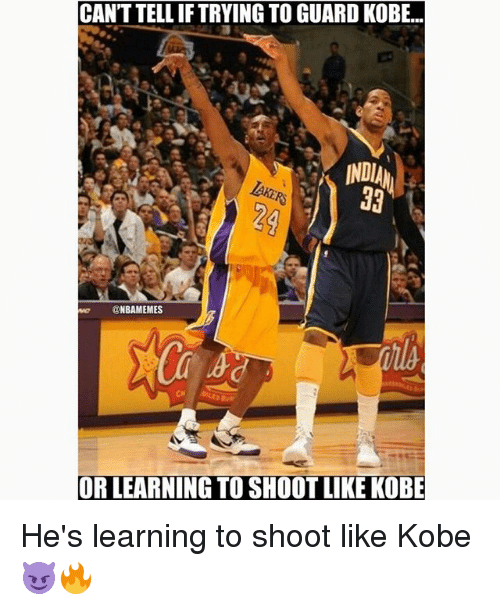 Memes, Kobe, and 🤖: CANT TELL IF TRYING TO GUARD KOBE  INDI  @NBAMEMES  OR LEARNING TO SHOOT LIKE KOBE He's learning to shoot like Kobe 😈🔥