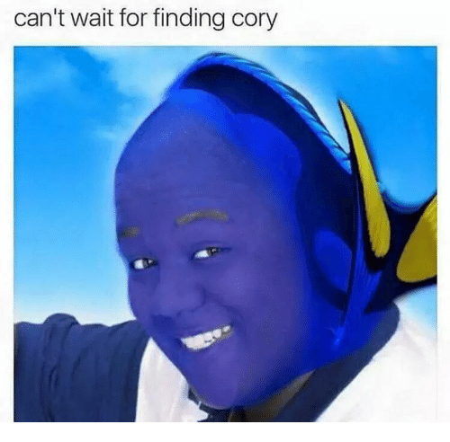 Dank Memes: can't wait for finding cory