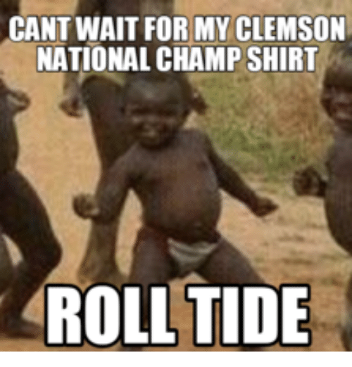 Clemson, Tides, and Roll Tide: CANT WAIT FOR MY CLEMSON  NATIONAL CHAMPSHIRT  ROLL TIDE